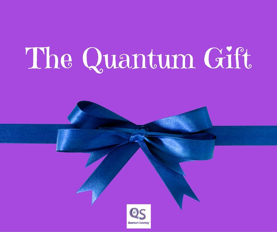 https://quantumsobriety.com/the-quantum-gift/