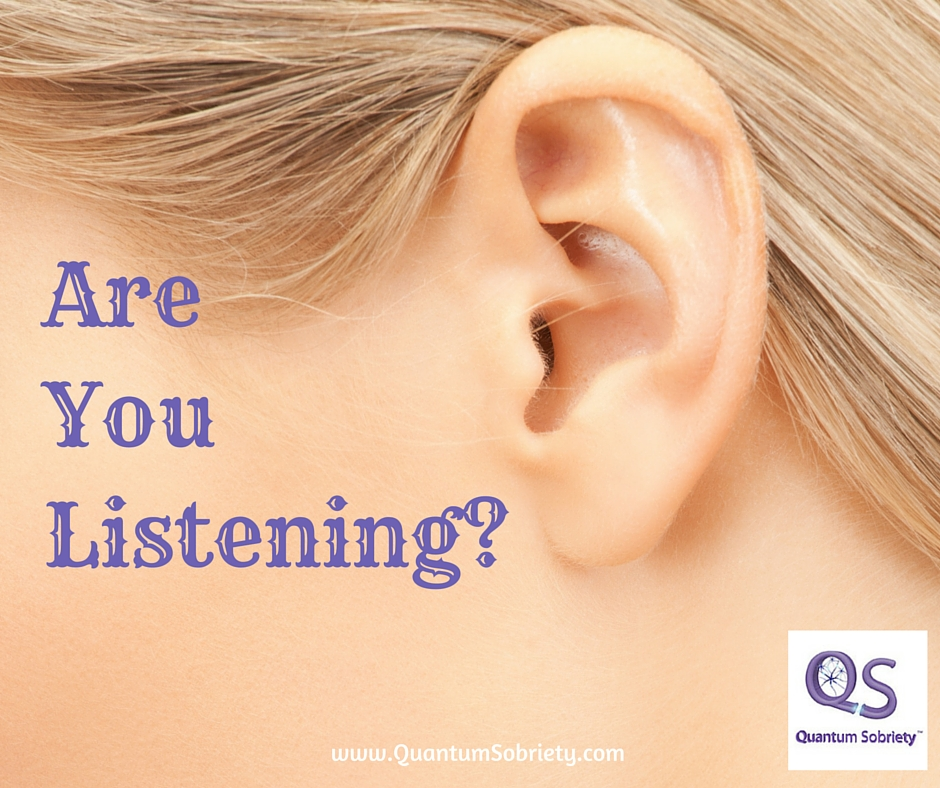 https://quantumsobriety.com/are-you-listening/