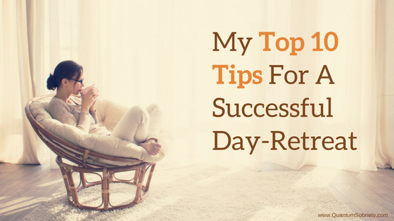 https://quantumsobriety.com/top-10-tips-successful-day-retreat/