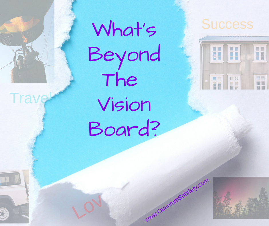 https://quantumsobriety.com/why-i-tore-up-my-vision-board/