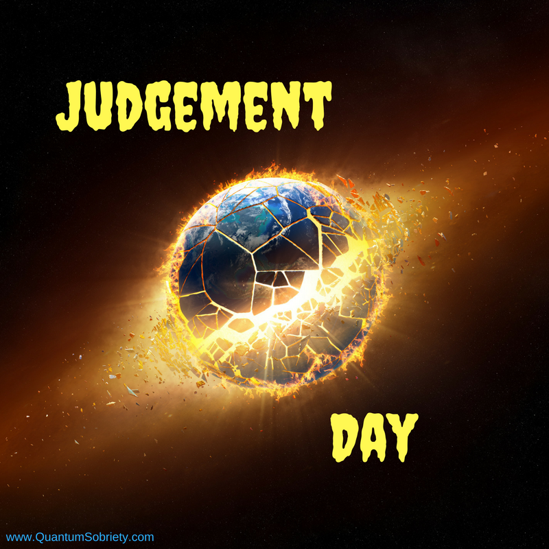 https://quantumsobriety.com/judgement-day/