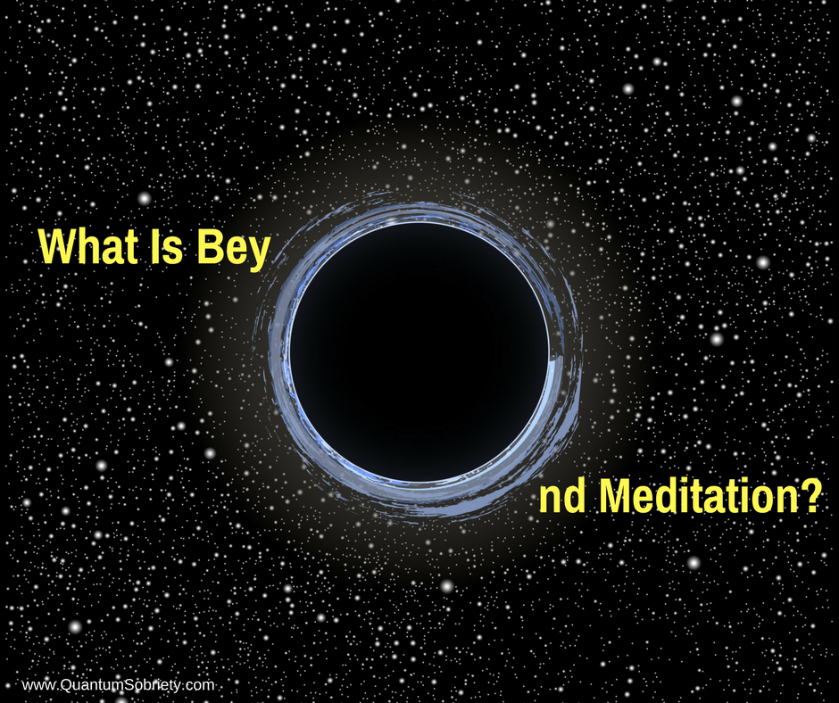https://quantumsobriety.com/what-is-beyond-meditation/