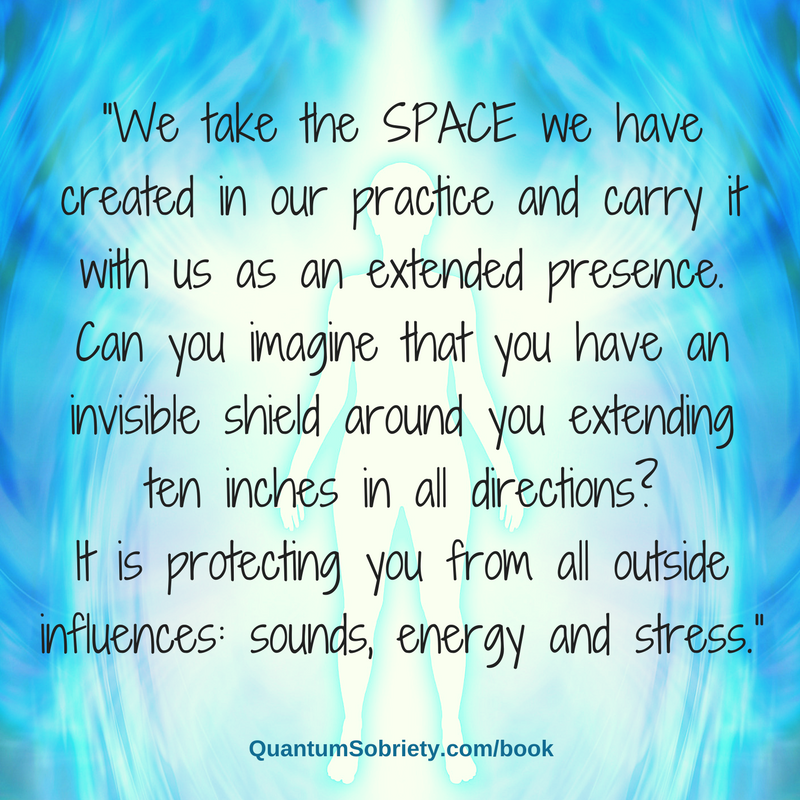 https://quantumsobriety.com/taking-our-practice-into-our-life/
