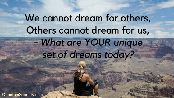 https://quantumsobriety.com/why-dreams-have-to-come-true/