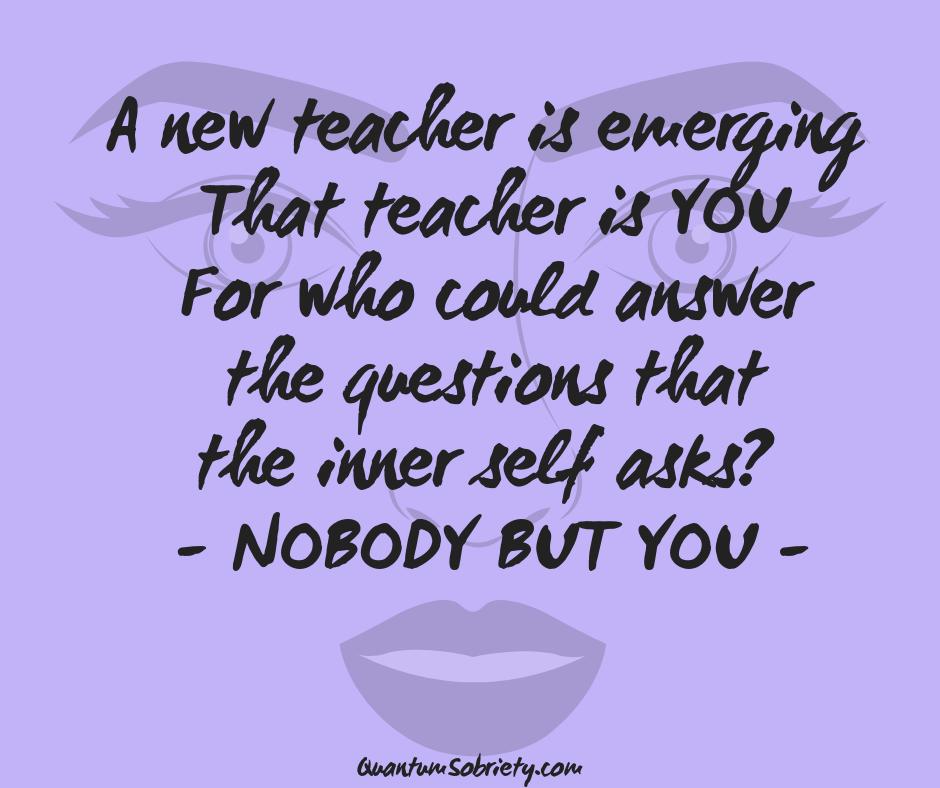 https://quantumsobriety.com/a-new-teacher-is-emerging/