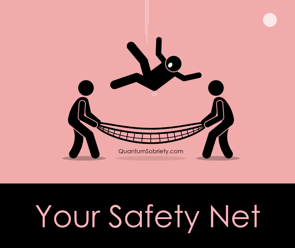 https://quantumsobriety.com/the-safety-net/