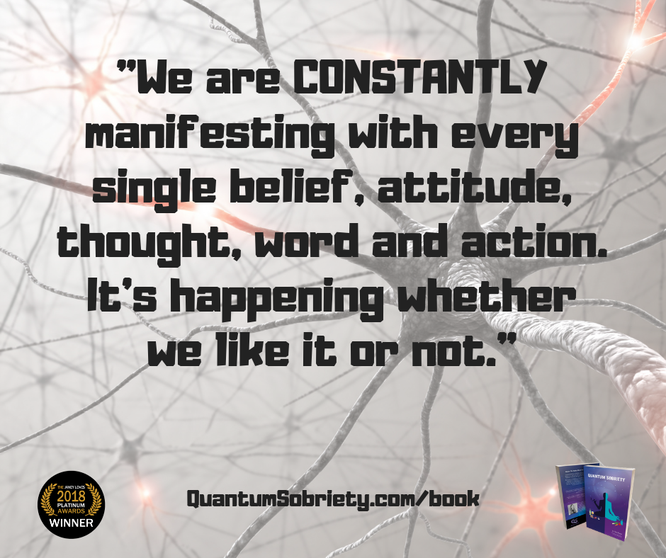https://quantumsobriety.com/we-are-constantly-manifesting/