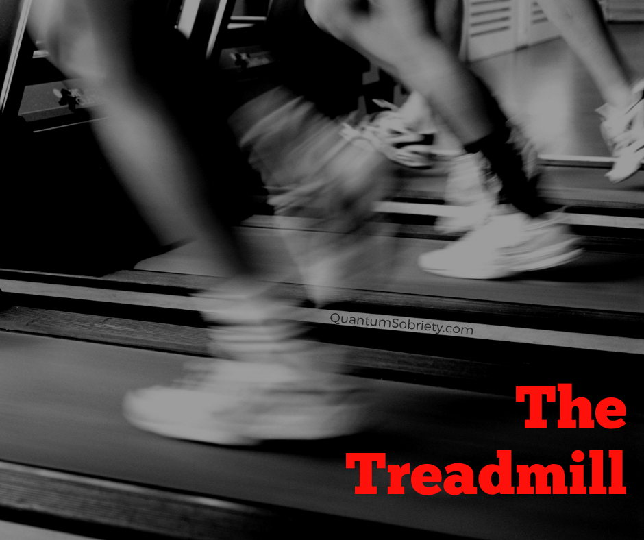 https://quantumsobriety.com/the-treadmill/