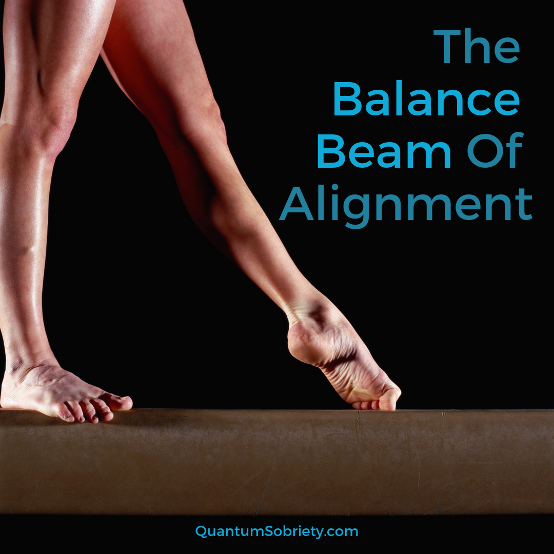https://quantumsobriety.com/the-balance-beam-of-alignment/
