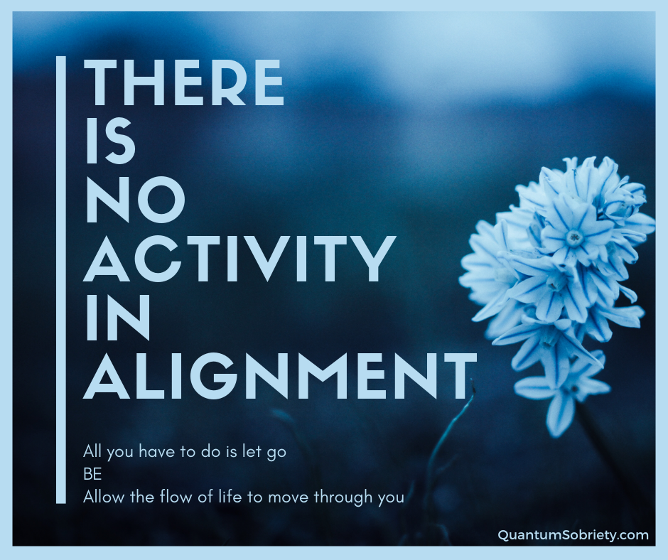 https://quantumsobriety.com/there-is-no-activity-in-alignment/