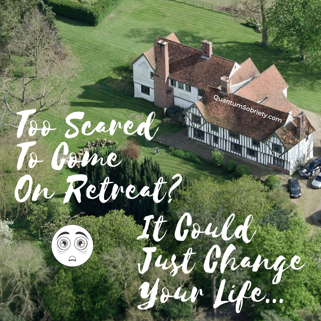 https://quantumsobriety.com/blog-too-scared-to-come-on-retreat/