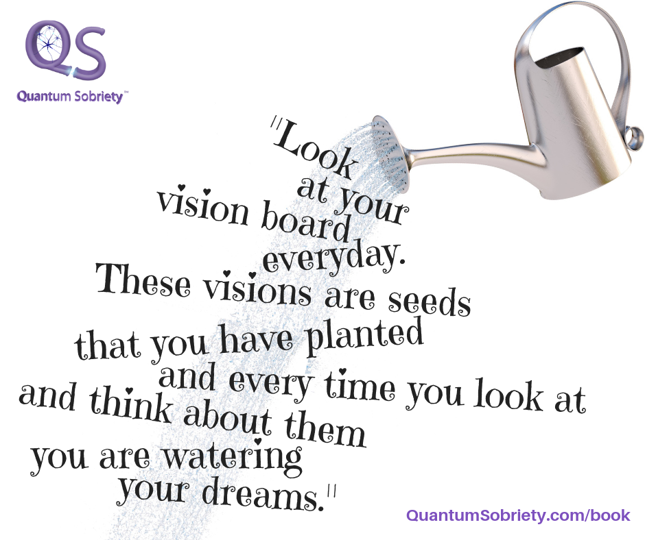 https://quantumsobriety.com/how-to-water-your-dreams/
