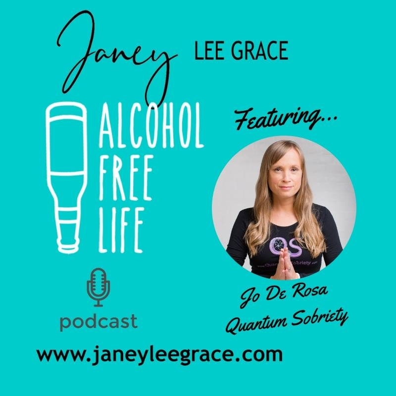 https://quantumsobriety.com/janey-lee-graces-alcohol-free-life-podcast/