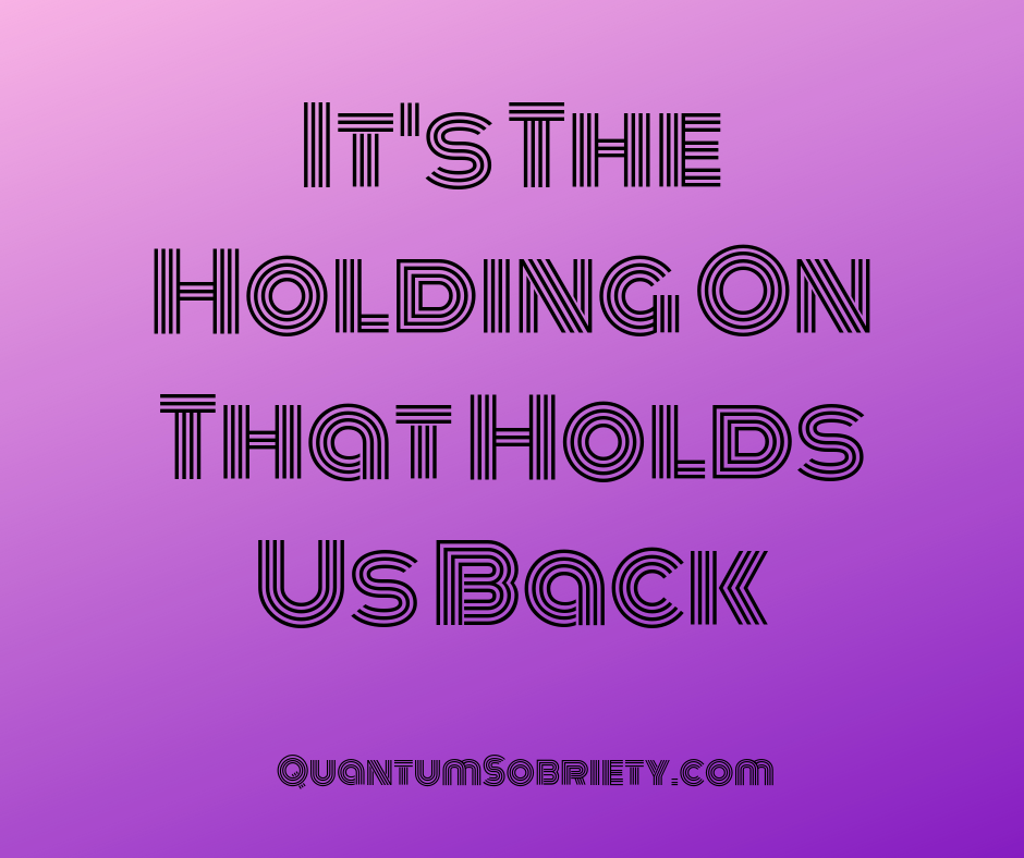https://quantumsobriety.com/what-holds-you-back/