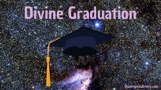 https://quantumsobriety.com/blog-divine-graduation/