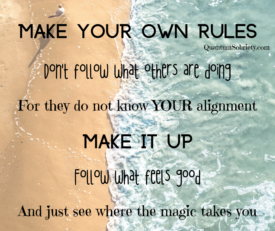 https://quantumsobriety.com/make-your-own-rules/