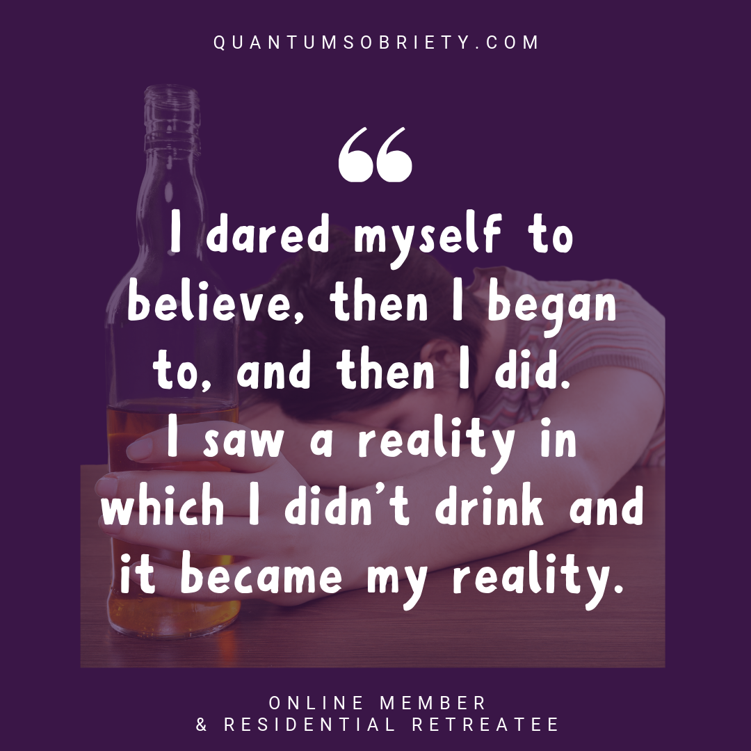https://quantumsobriety.com/i-dared-myself-to-believe/